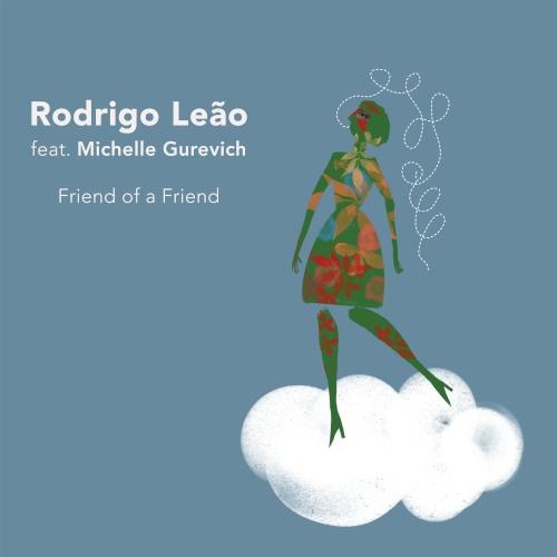 IRodrigo Leão lança friend of a friend